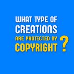 What type of creations are protected by copyright?